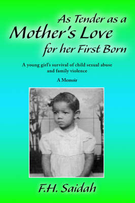 As Tender as a Mother's Love for Her First Born by F.H. Saidah
