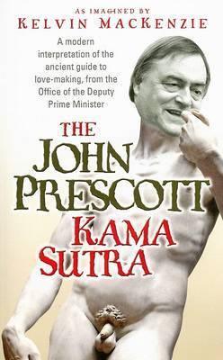 The John Prescott Kama Sutra by Kelvin MacKenzie