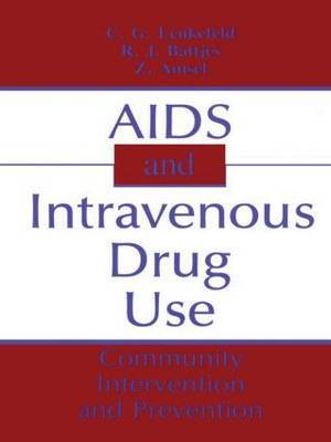 AIDS and Intravenous Drug Use by C.G. Leukefeld