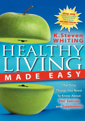 Healthy Living Made Easy by Steven Whiting image