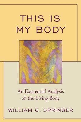 This Is My Body by William C Springer image