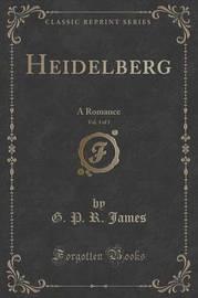 Heidelberg, Vol. 3 of 3 by George Payne Rainsford James