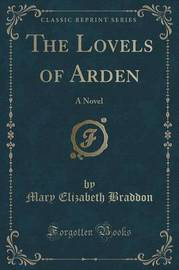 The Lovels of Arden by Mary , Elizabeth Braddon
