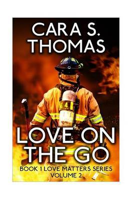 Love on the Go by Cara S Thomas