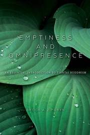 Emptiness and Omnipresence by Brook A Ziporyn
