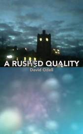 A Rushed Quality by David O'Dell