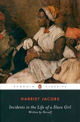 Incidents in the Life of a Slave Girl by Harriet A Jacobs