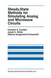 Steady-State Methods for Simulating Analog and Microwave Circuits by Kenneth S Kundert