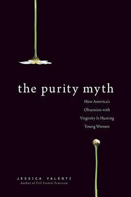 The Purity Myth by Jessica Valenti image