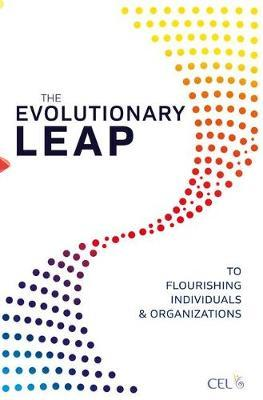 The Evolutionary Leap to Flourishing Individuals and Organizations by Center for Evolutionary Learning
