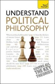 Understand Political Philosophy: Teach Yourself by Mel Thompson