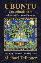 Ubuntu Contributionism by Michael Tellinger