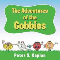 The Adventures of the Gobbies by Peter S Caplan image