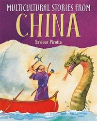 Multicultural Stories: Stories From China by Saviour Pirotta
