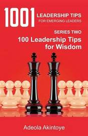 1001 Leadership Tips for Emerging Leaders Series Two by Adeola Akintoye