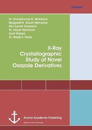X-Ray Crystallographic Study of Novel Oxazole Derivatives by Krunalkumar R Mehariya