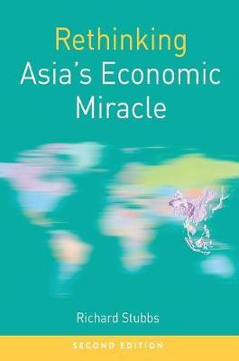 Rethinking Asia's Economic Miracle by Richard Stubbs