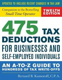 475 Tax Deductions for Businesses and Self-Employed Individuals by Bernard B. Kamoroff