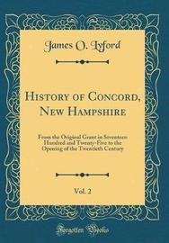 History of Concord, New Hampshire, Vol. 2 by James O. Lyford image