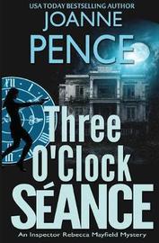 Three O'Clock Seance by Joanne Pence