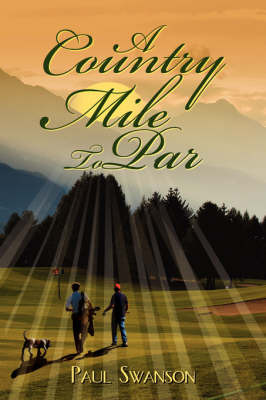 A Country Mile To Par by Paul Swanson image