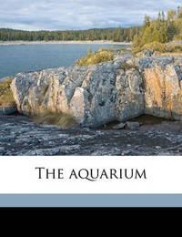 The Aquarium Volume V. 4 No. 42 Jan 1897 by Hugo Mulertt
