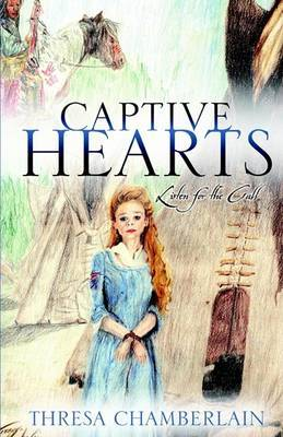 Captive Hearts by Thresa Chamberlain image