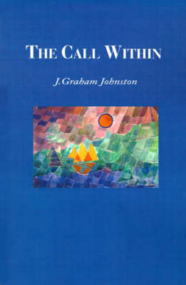 The Call Within by J. Graham Johnston