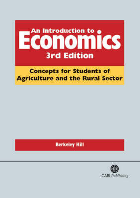 The Introduction to Economics: Concepts for Students of Agriculture and the Rural Sector by B. Hill