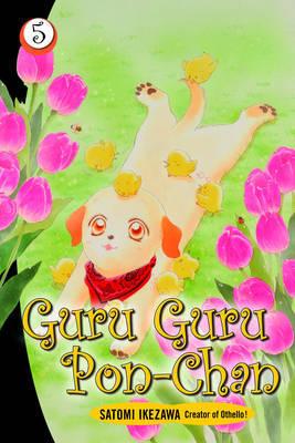 Guru Guru Pon-chan volume 5 by Satomi Ikezawa