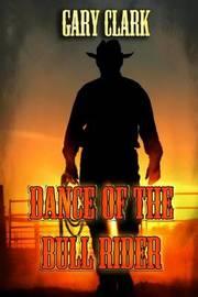 Dance of the Bull Rider by Gary Clark