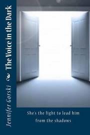 The Voice in the Dark by Jennifer Gorski