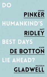 Do Humankind's Best Days Lie Ahead? by Steven Pinker