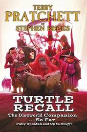 Turtle Recall: The Discworld Companion...So Far (Updated & up to Snuff!) by Terry Pratchett