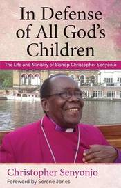 In Defense of All God's Children by Christopher Senyonjo