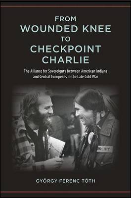From Wounded Knee to Checkpoint Charlie by Gyorgy Ferenc Toth image