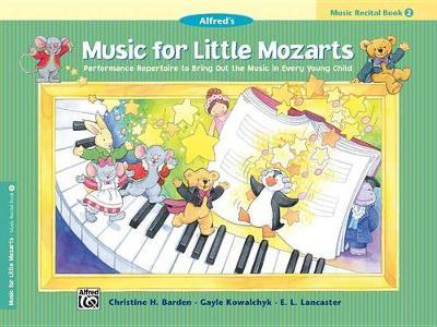 Music for Little Mozarts Recital Book, Bk 2 by Christine H Barden