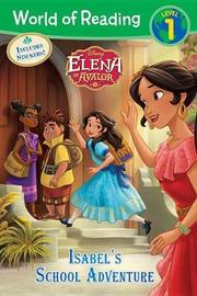 World of Reading: Elena of Avalor Isabel's School Adventure by Disney Book Group