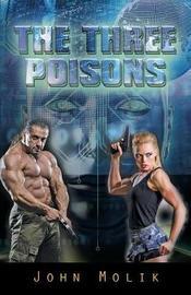 The Three Poisons by John Molik