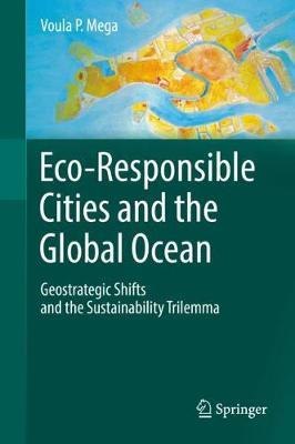 Eco-Responsible Cities and the Global Ocean by Voula P. Mega