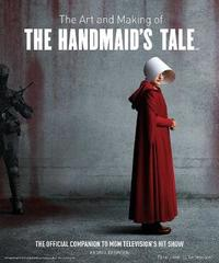 The Art and Making of The Handmaid's Tale by Insight Editions