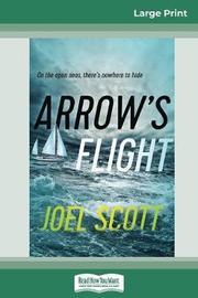 Arrow's Flight (16pt Large Print Edition) by Joel Scott
