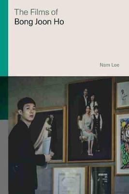 Films of Bong Joon Ho by Nam Lee