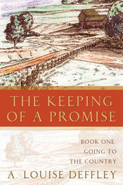 The Keeping of a Promise by A., Louise Deffley image