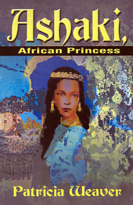 Ashaki, African Princess by Patricia Weaver