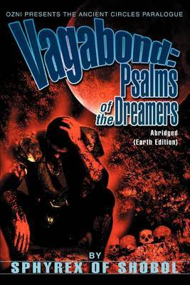 Vagabond: Psalms of the Dreamers: Abridged(earth Edition) by Of Shobol Sphyrex of Shobol image