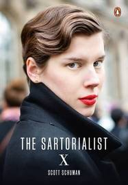 The Sartorialist: X (The Sartorialist Volume 3) by Scott Schuman