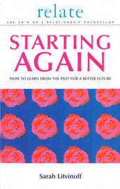 The Relate Guide To Starting Again by Sarah Litvinoff