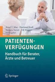 Patientenverfugungen. Handbuch Fur Berater, Arzte Und Betreuer