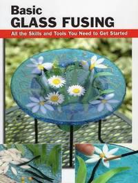 Basic Glass Fusing by Lynn Haunstein